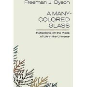 A Many-colored Glass by Freeman J. Dyson