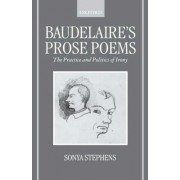 Baudelaire's Prose Poems by Lecturer in French Sonya Stephens
