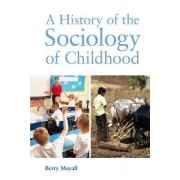 A History of the Sociology of Childhood by Berry Mayall
