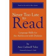 Never Too Late to Read by Ann Cashwell Tuley