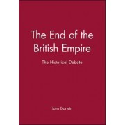 The End of the British Empire by John Darwin