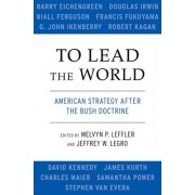 To Lead the World by Melvyn P. Leffler
