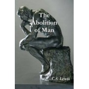 The Abolition of Man (Annotated) by C S Lewis