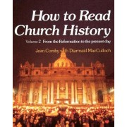 How to Read Church History Volume Two by Jean Comby