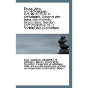 Expositions Archeologiques by N Exposition Industrielle Et Artistique
