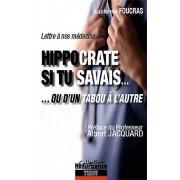 Hippocrate Si Tu Savais - ... Ou D'un Tabou À L'autre, Lettre À Nos Médecins