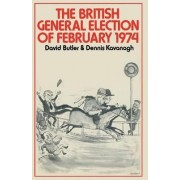 The British General Election of February 1974 by Dennis Kavanagh