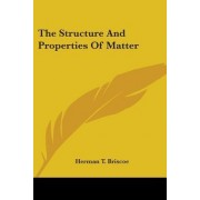 The Structure and Properties of Matter by Herman T Briscoe