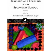 Teaching and Learning in the Secondary School by Bob Moon