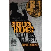 The Further Adventures of Sherlock Holmes: Man from Hell by Barrie Roberts