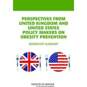 Perspectives from United Kingdom and United States Policy Makers on Obesity Prevention by Institute of Medicine