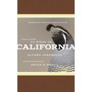 American Birding Association Field Guide to Birds of California by Alvaro Jaramillo