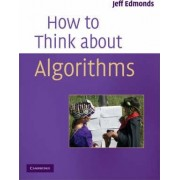 How to Think About Algorithms by Jeff Edmonds