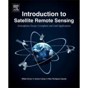 Introduction to Satellite Remote Sensing by Bill Emery