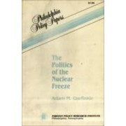 The Politics of the Nuclear Freeze (selected Course Outlines and Reading Lists from American Col) by Adam M. Garfinkle