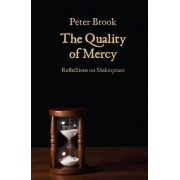 Quality of Mercy by Peter Brook