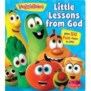 VeggieTales: Little Lessons from God by Veggie Tales