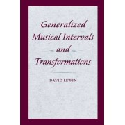 Generalized Musical Intervals and Transformations by David Lewin