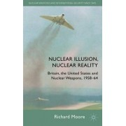Nuclear Illusion, Nuclear Reality by Richard Moore