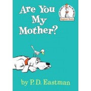 Are You My Mother? by P D Eastman