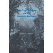American Philosophy and the Romantic Tradition by Russell B. Goodman
