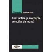 Contractele Si Acordurile Colective De Munca - Radu Stefan Patru