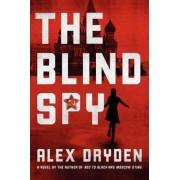 The Blind Spy by Alex Dryden