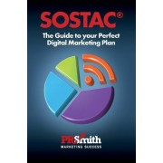 Sostac(r) Guide to Your Perfect Digital Marketing Plan: Save Time Save Money with a Crystal Clear Plan