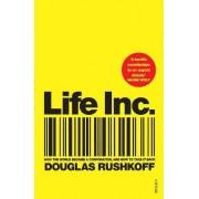 Life Inc by Douglas Rushkoff