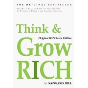 Think and Grow Rich, Original 1937 Classic Edition by Napoleon Hill