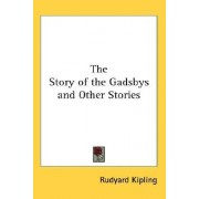 The Story of the Gadsbys and Other Stories by Rudyard Kipling
