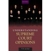 Understanding Supreme Court Opinions by T. R. Van Geel