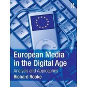 European Media in the Digital Age by Richard Rooke