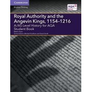A/As Level History for Aqa Royal Authority and the Angevin Kings, 1154 1216 Student Book