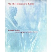 On the Museum's Ruins by Douglas Crimp