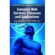 Semantic Web Services, Processes and Applications by Jorge Cardoso