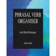 Phrasal Verb Organiser by John Flower