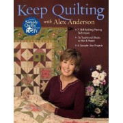 Keep Quilting with Alex Anderson by Alex Anderson