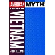 American Myth and the Legacy of Vietnam by John Hellmann
