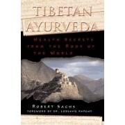 Tibetan Ayurveda by Robert Sachs