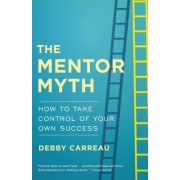The Mentor Myth: How to Take Control of Your Own Success