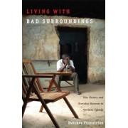 Living with Bad Surroundings by Sverker Finnstrom
