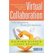 Professional Communities at Worktm and Virtual Collaboration by Richard DuFour