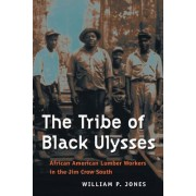 The Tribe of Black Ulysses by William P. Jones