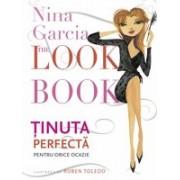 The Look Book. Ținuta perfectă pentru orice ocazie.