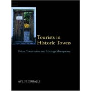 Tourists in Historic Towns by Aylin Orbasli