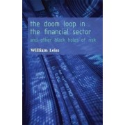 The Doom Loop in the Financial Sector by William Leiss