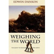 Weighing the World by Edwin Danson