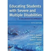 Educating Students with Severe and Multiple Disabilities by Fred P. Orelove