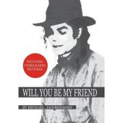 Will You Be My Friend by Michael Jacobshagen